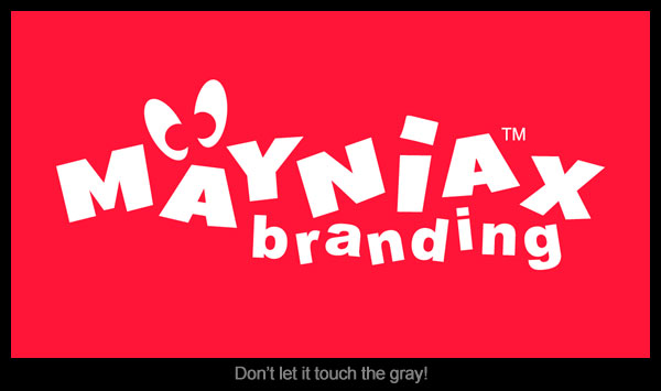 The Mayniax Branding logo must stay off of gray!