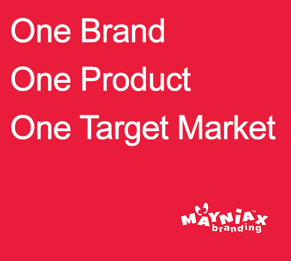 Mayniax Branding Rule - One Brand. One Product. One Target Market.