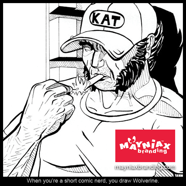 Dave Murray, Mayniax Branding - When you're a short comic book nerd, you draw Wolverine